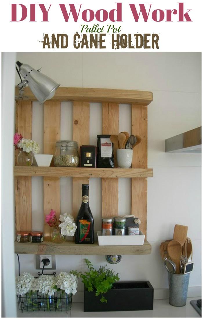 DIY Pallet Ideas To Make Your Kitchen Stunning DIY DIY Wood work pallet pot and cane holder