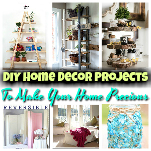DIY Home Decor Projects To Make Your Home Precious