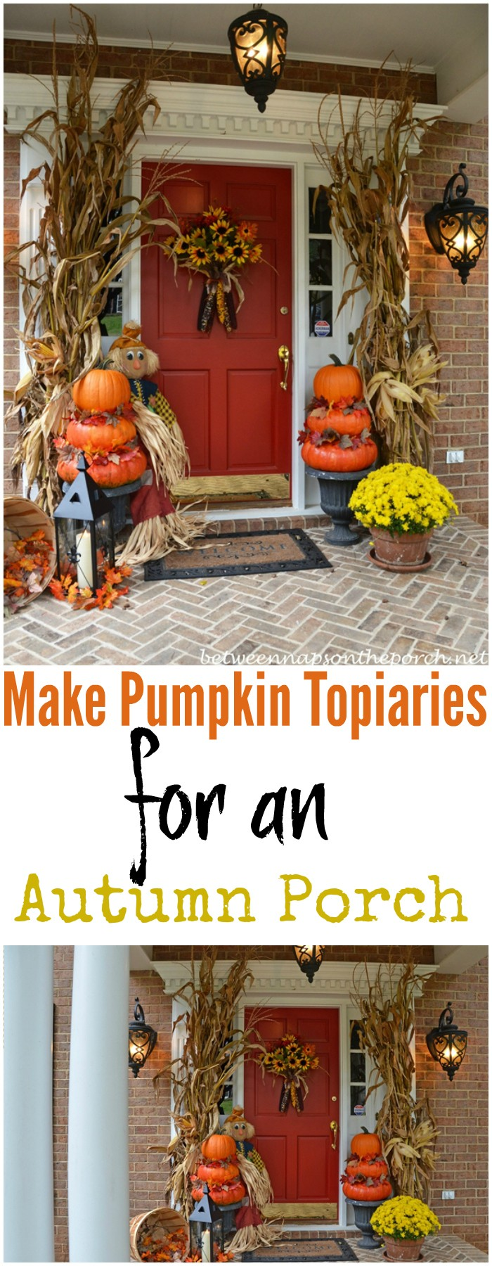 Make Pumpkin Topiaries for an Autumn Porch 20 Amazing DIY Fall Porch Decor Ideas