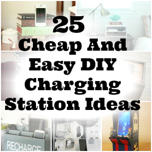 25 Cheap And Easy DIY Charging Station Ideas
