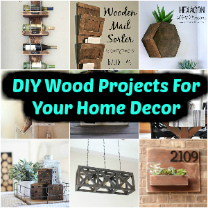 20 DIY Wood Projects For Your Home Decor